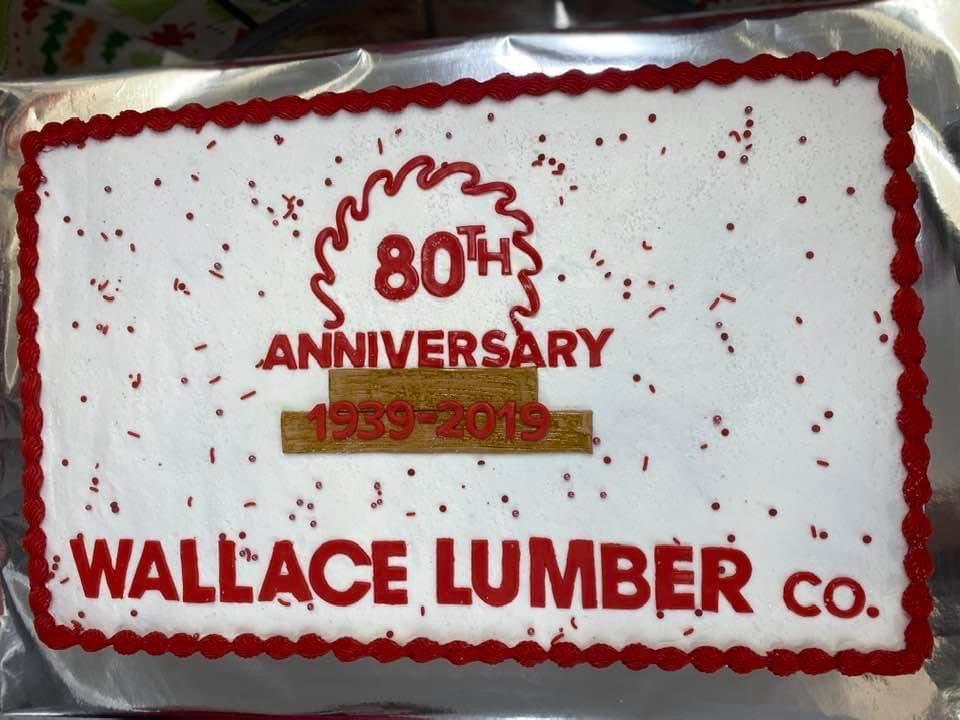 Wallace Lumber Company Cake celebrating their 80th anniversary in 2019